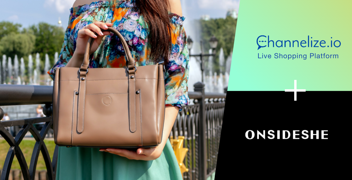 ONESIDESHE scaling Scales by selling Fashionable Bags via Livestream Shopping